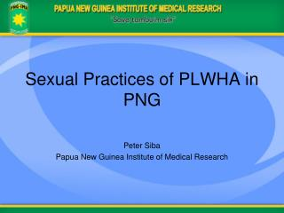 Sexual Practices of PLWHA in PNG