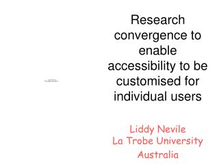 Research convergence to enable accessibility to be customised for individual users