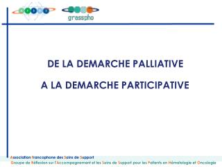 DE LA DEMARCHE PALLIATIVE  A LA DEMARCHE PARTICIPATIVE