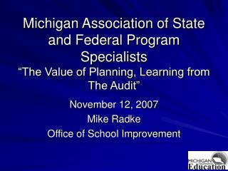 November 12, 2007 Mike Radke Office of School Improvement