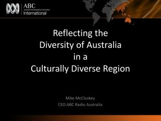 Reflecting the  Diversity of Australia in a Culturally Diverse Region