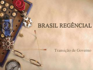 BRASIL REGÊNCIAL