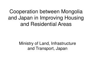 Cooperation between Mongolia and Japan in Improving Housing and Residential Areas