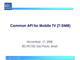 Common API for Mobile TV (T-DMB)