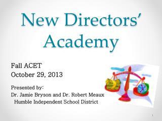 New Directors� Academy