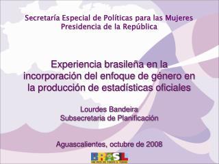 Secretaría Especial de Políticas para las Mujeres Presidencia de la República