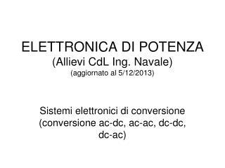 ELETTRONICA DI POTENZA (Allievi CdL Ing. Navale) (aggiornato al 5/12/2013)