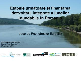 Etapele urmatoare si finantarea dezvoltarii integrate a luncilor inundabile in Romania