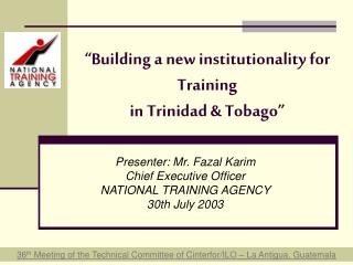 """""""Building a new institutionality for   Training in Trinidad & Tobago"""""""