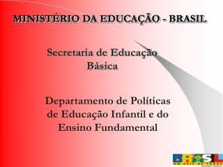 MINISTÉRIO DA EDUCAÇÃO - BRASIL