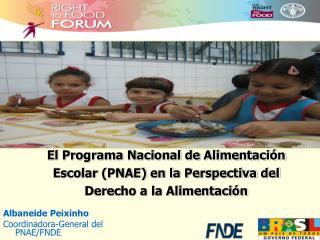 Albaneide Peixinho Coordinadora-General del  PNAE/FNDE