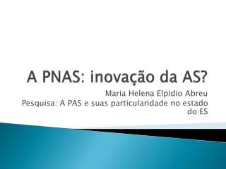A PNAS: inovação da AS?