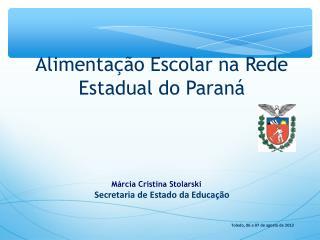 Alimentação Escolar na Rede Estadual do Paraná