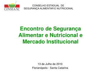 Encontro de Seguran�a Alimentar e Nutricional e Mercado Institucional