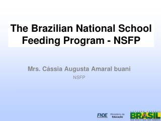 The Brazilian National School Feeding Program - NSFP