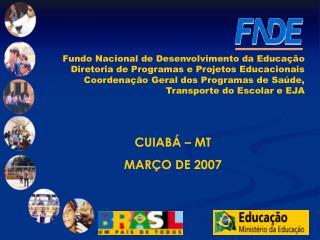 Fundo Nacional de Desenvolvimento da Educação Diretoria de Programas e Projetos Educacionais