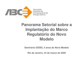 Panorama Setorial sobre a Implantação do Marco Regulatório do Novo Modelo