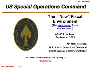 Mr. Mark Peterson U.S. Special Operations Command Chief Financial Officer/Comptroller