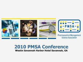 2010 PMSA Conference Westin Savannah Harbor Hotel  Savannah, GA