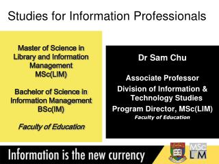 Dr Sam Chu Associate Professor  Division of Information & Technology Studies