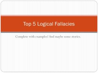 Top 5 Logical Fallacies