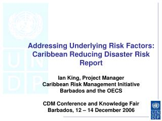 Addressing Underlying Risk Factors: Caribbean Reducing Disaster Risk Report
