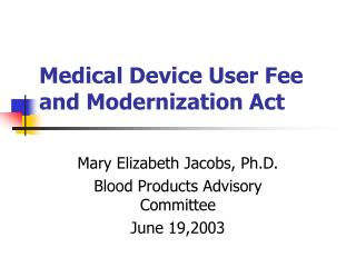 Medical Device User Fee and Modernization Act