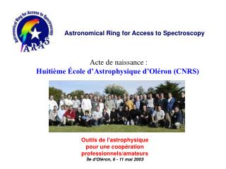 Astronomical Ring for Access to Spectroscopy
