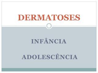 DERMATOSES