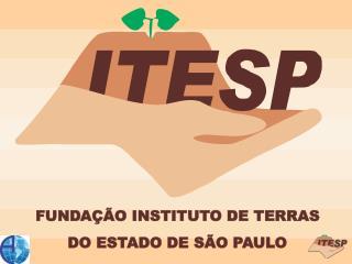 FUNDAÇÃO INSTITUTO DE TERRAS DO ESTADO DE SÃO PAULO