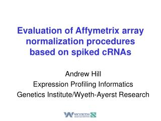 Evaluation of Affymetrix array normalization procedures based on spiked cRNAs