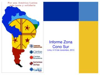 Informe Zona Cono Sur Lima, 4-10 de noviembre, 2013