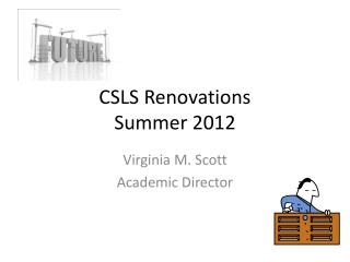 CSLS Renovations Summer 2012