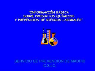 """""""INFORMACIÓN BÁSICA  SOBRE PRODUCTOS QUÍMICOS  Y PREVENCIÓN DE RIESGOS LABORALES """""""