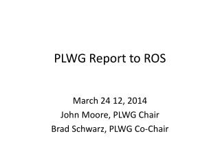 PLWG Report to ROS