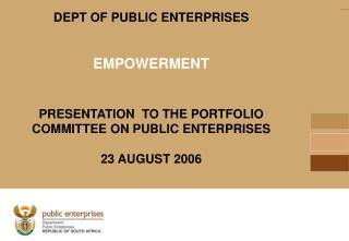 DEPT OF PUBLIC ENTERPRISES EMPOWERMENT