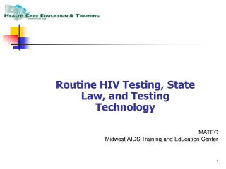 Routine HIV Testing, State Law, and Testing Technology