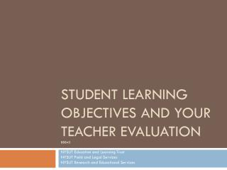 Student  Learning Objectives  and YOUR Teacher Evaluation 88843