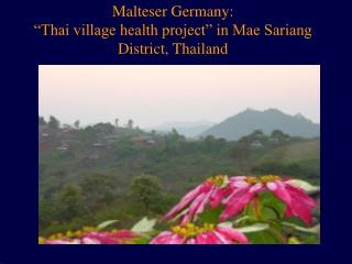 "Malteser Germany:  ""Thai village health project"" in Mae Sariang District, Thailand"