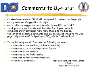 Comments to B s ->  m + m -