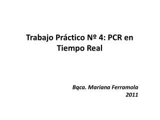 Trabajo Práctico Nº 4: PCR en Tiempo Real