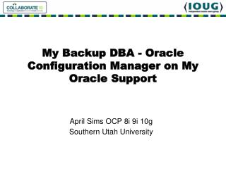 My Backup DBA - Oracle Configuration Manager on My Oracle Support