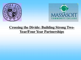 Crossing the Divide: Building Strong Two-Year/Four Year Partnerships