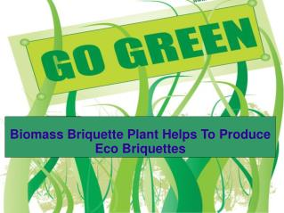 Biomass Briquette Plant Helps To Produce Eco Briquettes