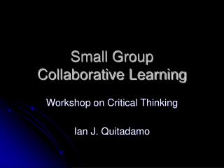 Small Group  Collaborative Learning
