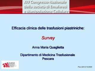 Efficacia clinica delle trasfusioni piastriniche: Survey Anna Maria Quaglietta
