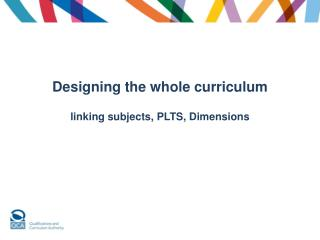 Designing the whole curriculum linking subjects, PLTS, Dimensions