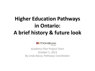 Higher  Education Pathways in Ontario:  A brief history  & future look