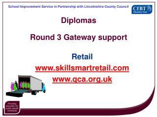 Diplomas  Round 3 Gateway support