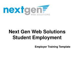 Next Gen Web Solutions Student Employment  Employer Training Template
